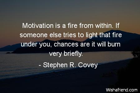 motivasi adalah api
