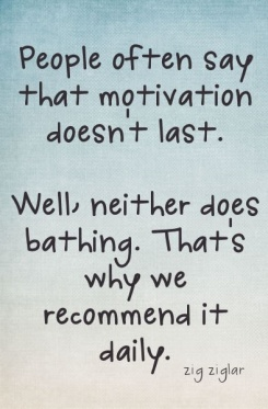 motivasi adalah keseharian